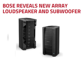 BOSE REVEALS NEW ARRAY LOUDSPEAKER AND SUBWOOFER