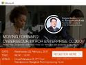 เมโทรซิสเต็มส์ฯ จัดงาน �Moving Forward: Cybersecurity for Enterprise Cloud�