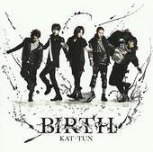 J-Web messages ของ KAT-TUN สำหรับซิงเกิ้ล BIRTH