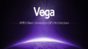 Vega: กราฟฟิกสถาปัตยกรรมใหม่จาก AMD