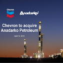 Chevron announces agreement to acquire Anadarko,The total enterprise value of the transaction is $50 billion., by chemwinfo