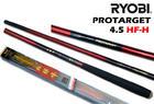 คันชิงหลิว RYOBI PROTARGET  4.5 HF-H