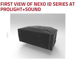 FIRST VIEW OF NEXO ID SERIES AT PROLIGHT+SOUND
